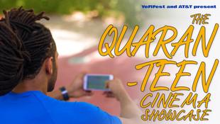 QUARAN-TEEN CINEMA SHOWCASE