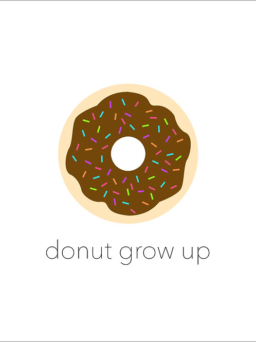 8x10 Donut Grow Up
