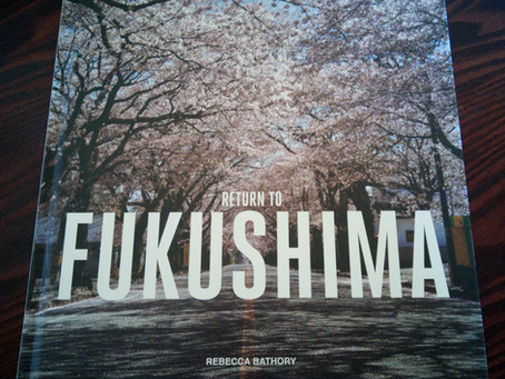 'Return to Fukushima', Dark Tourism and the work of Rebecca Bathory.