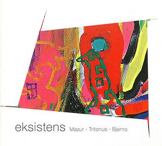 Eksistens - Mazur Tritonus Bjerno.jpg