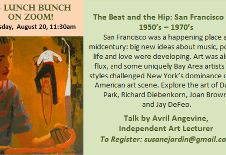 August Lunch Bunch: The Beat and the Hip: San Francisco Art, 1950's – 1970's