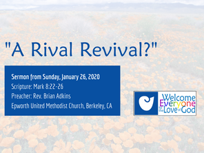 """A Rival Revival?"" Sermon by Rev. Brian Adkins"
