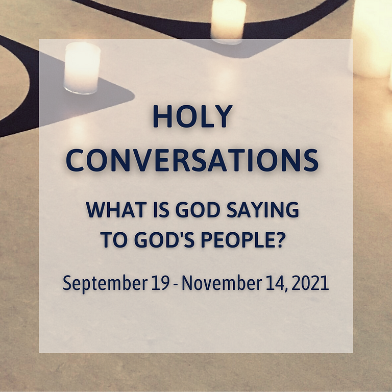 Holy Conversations - 10/3/21 - I Know I've Been Changed