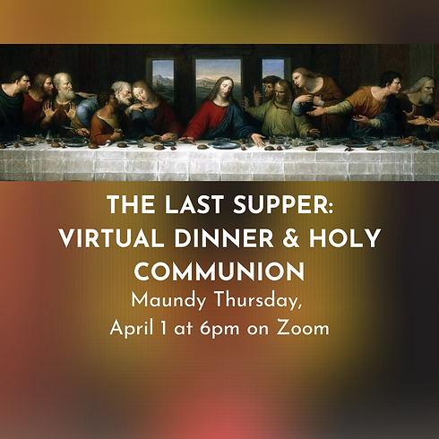 The Last Supper: Virtual Dinner and Holy Communion