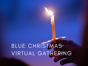Blue Christmas - Virtual Gathering