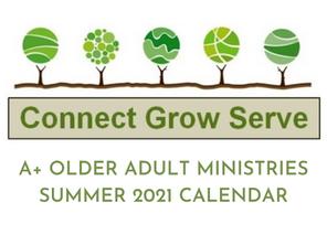 A+ Older Adult Ministries - Summer 2021 Calendar