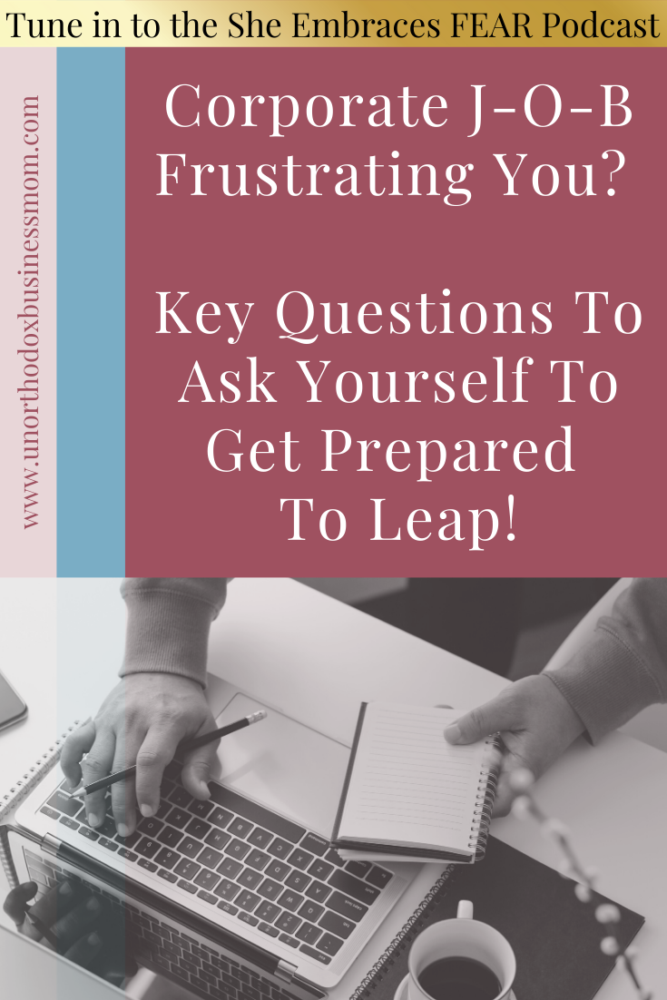 Feeling frustrated at your corporate J-O-B? Before you take the leap, you can use these questions to help you get prepared for a more successful transition.