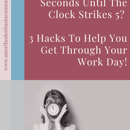 Waiting 'Til The Clock Strikes 5 At Work? 3 Hacks To Survive!