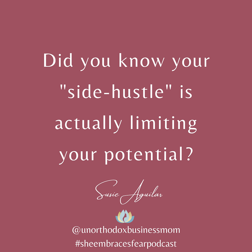 "Language is powerful! When you say you have a ""side-hustle"", ""side-gig"", or ""hobby"" - do you realize it is in fact limiting your growth potential?"