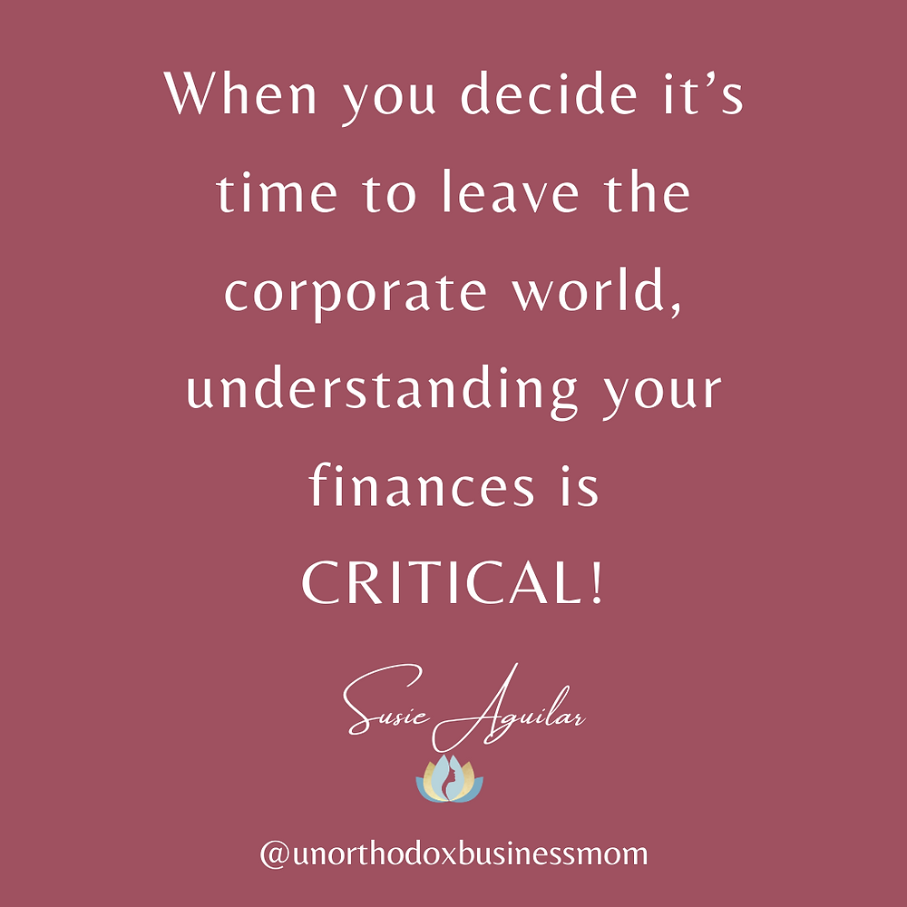 When you decide it's time to leave the corporate world, understanding your finances is CRITICAL! We don't want to experience panic and fear.