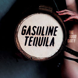 Gasoline+Tequila+-+The+Good+Dirty+(Low-R