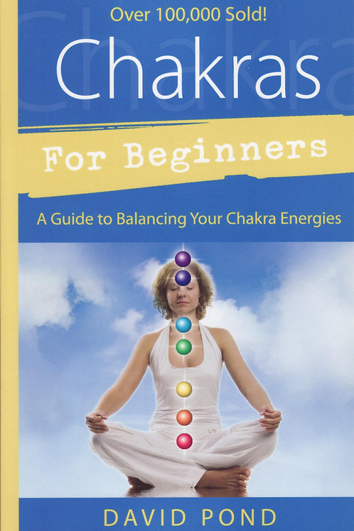 Chakras For Beginners, By David Pond