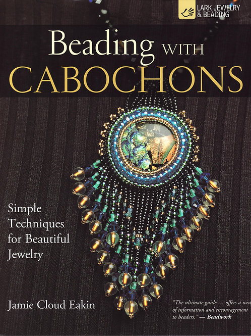 Beading with Cabochons, by Jamie Cloud Eakin
