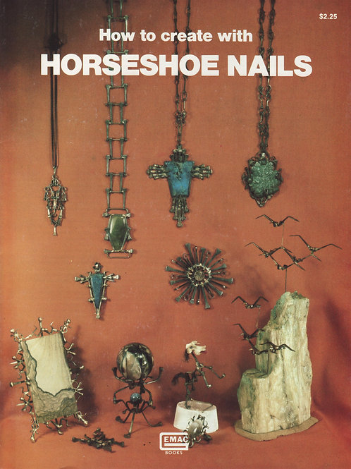 How to create with Horseshoe Nails.