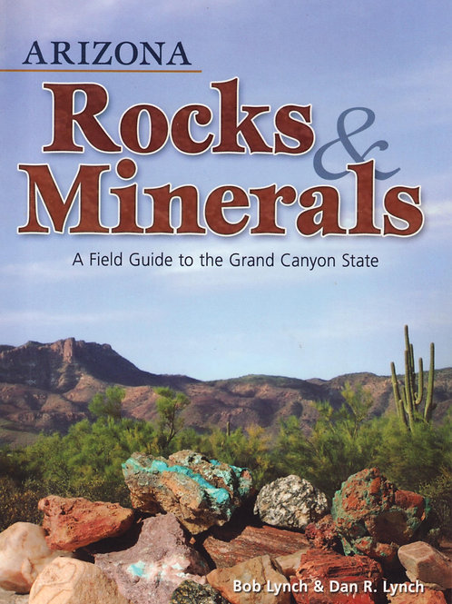 Arizona Rocks and Minerals.