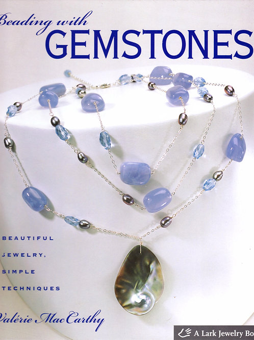 Beading with Gemstones, by Valerie Mae Carthy