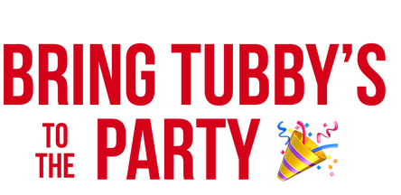 Yes, we cater to! Bring Tubby' to th party