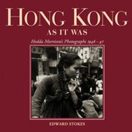 Hong Kong As It Was Hedda Morrison's Photographs 1946–47