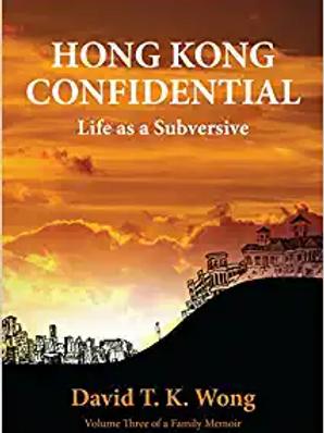 Hong Kong Confidential : Life As a Subversive