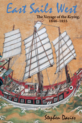East Sails West The Voyage of the Keying, 1846–1855