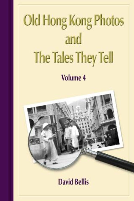 Old Hong Kong Photos and The Tales They Tell, Volume 4