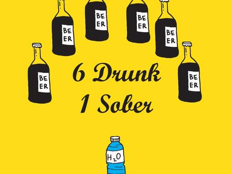Welcome 6 Drunk 1 Sober