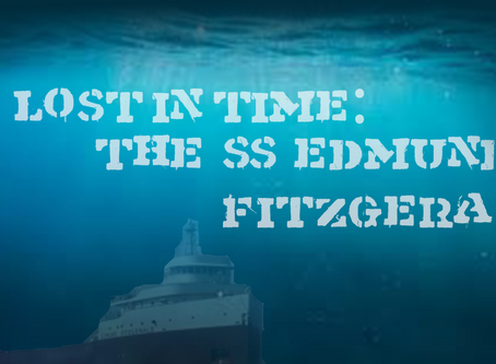 Lost In Time: The SS Edmund Fitzgerald