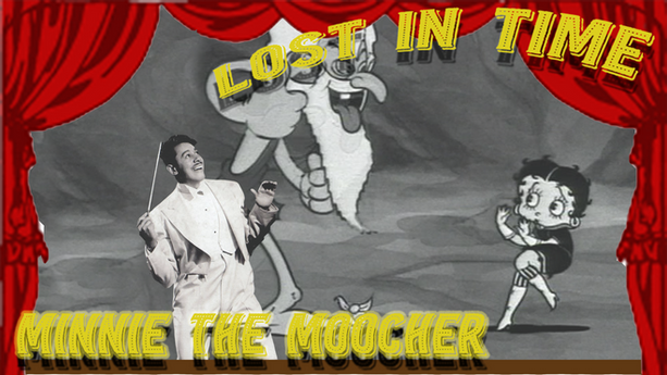 Lost In Time: Minnie the Moocher
