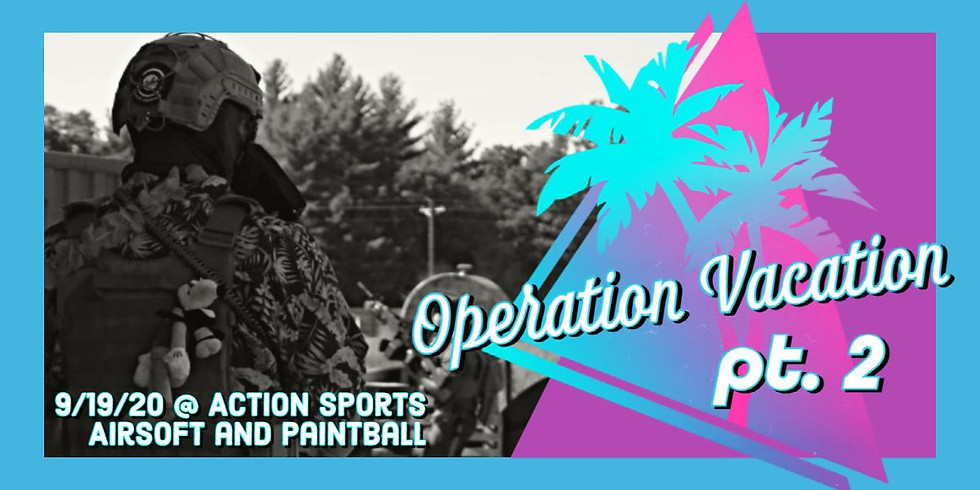 Operation Vacation II (A Baracca Tactical Airsoft Event)