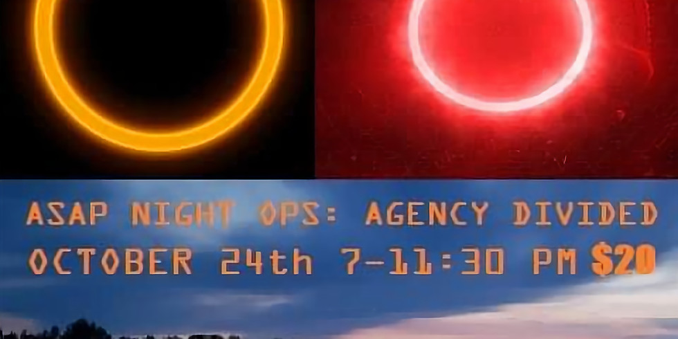 ASAP NIGHT OPS: AGENCY DIVIDED