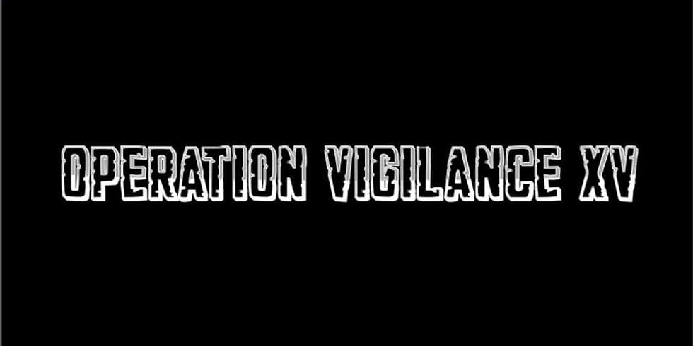 OPERATION VIGILANCE XV