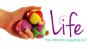 Life, the ultimate juggling act