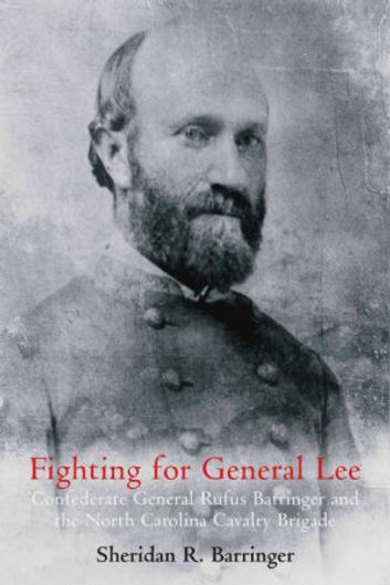 General Rufus Barringer robert e. lee rooney lee fitz lee