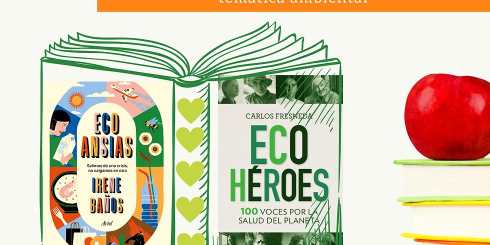 """Conversación sobre """"Ecohéroes"""" de Carlos Fresneda y """"Ecoansias"""" de Irene Baños."""