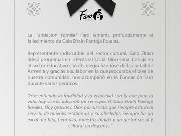 La Fundación Familiar Faro lamenta profundamente el fallecimiento de Galo Efraín Pantoja Rosales