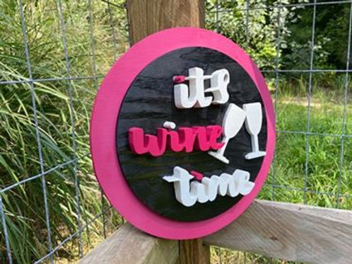 """Handmade Wooden Circle Sign Reading """"Its Wine Time"""""""