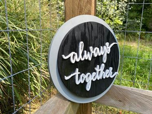 "Handmade Wooden Circle Sign Reading ""Together Always"""