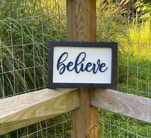 """Small Black & White Sign """"Believe"""""""