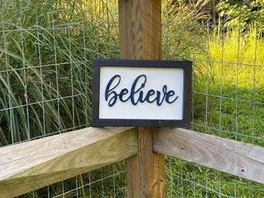 "Small Black & White Sign ""Believe"""