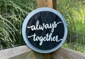 "12"" Gray & Black Circle Sign ""always together"""