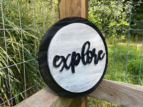 "Handmade Wooden Circle Sign Reading ""Explore"""