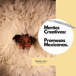 Mentes Creativas: Promesas Mexicanas.