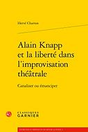 Alain Knapp et la liberté dans l'improvisation théâtrale