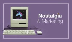 Nostalgia Y Marketing: 6 Ejemplos Que Nos Encantan