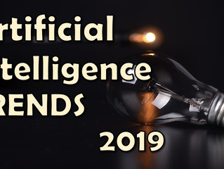 Artificial Intelligence Trends 2019