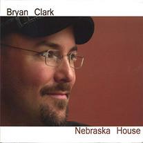 """Bryan Clark """"Nebraska House"""""""
