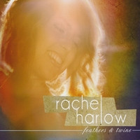 "Rachel Harlow ""Feathers and Twine"""