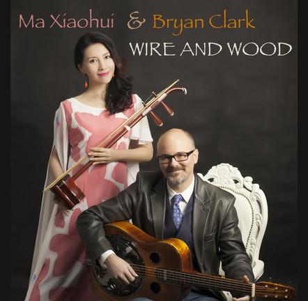 "Ma Xiaohui & Bryan Clark ""Wire and Wood"""