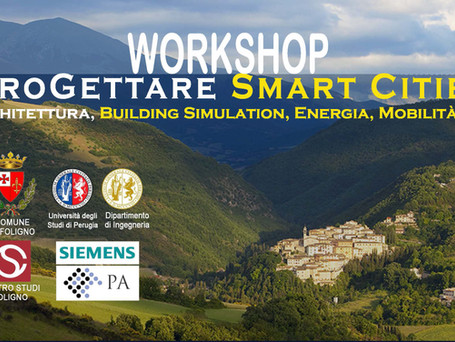 "WORKSHOP ""ProGettare Smart Cities - Architettura, Building Simulation, Energia, Mobilità, ICT&q"