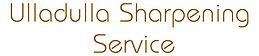 Ulladulla Sharpening Service.jpg